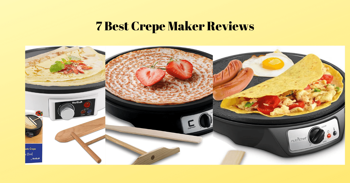 7 Best Crepe Maker Reviews