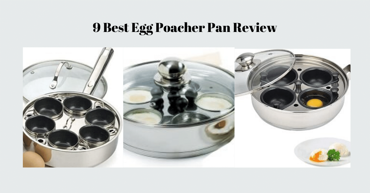9 Best Egg Poacher Pan Review