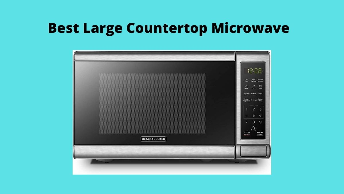 Best Large Countertop Microwave