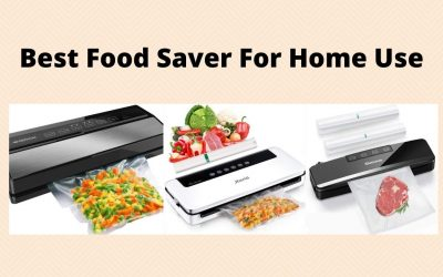 Best Food Saver For Home Use