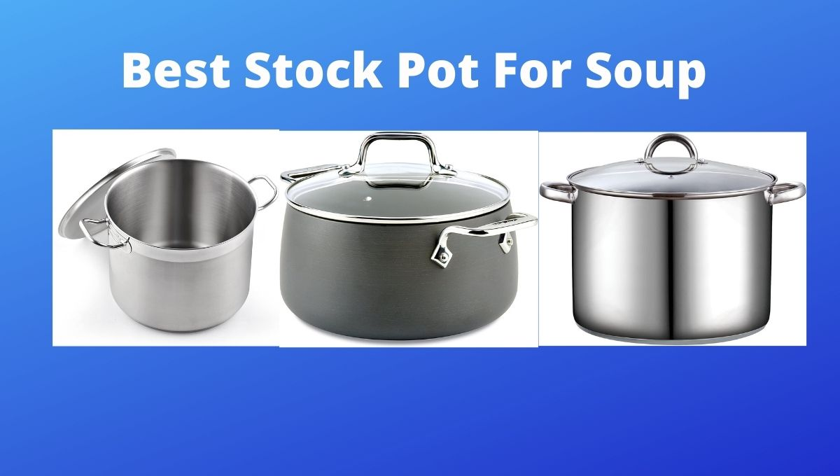 Best Stock Pot For Soup
