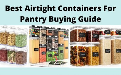 Best Airtight Containers For Pantry Buying Guide