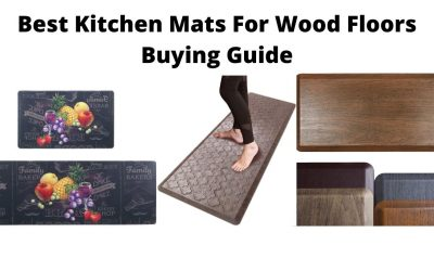 Best Kitchen Mats For Wood Floors Buying Guide