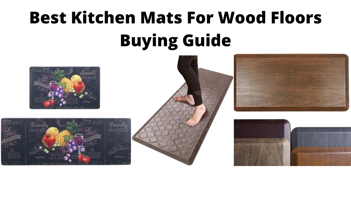 Best Kitchen Mats For Wood Floors
