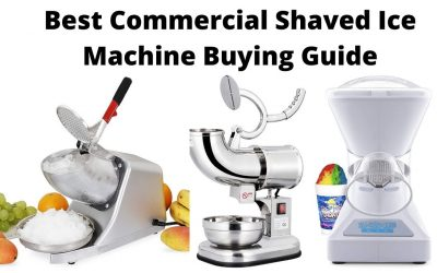 Best Commercial Shaved Ice Machine Buying Guide