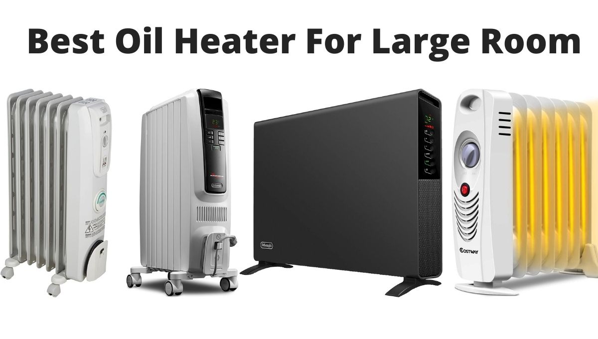 Best Oil Heater For Large Room