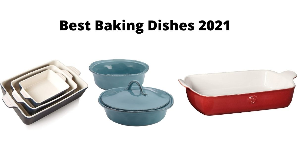 Best Baking Dishes 2021