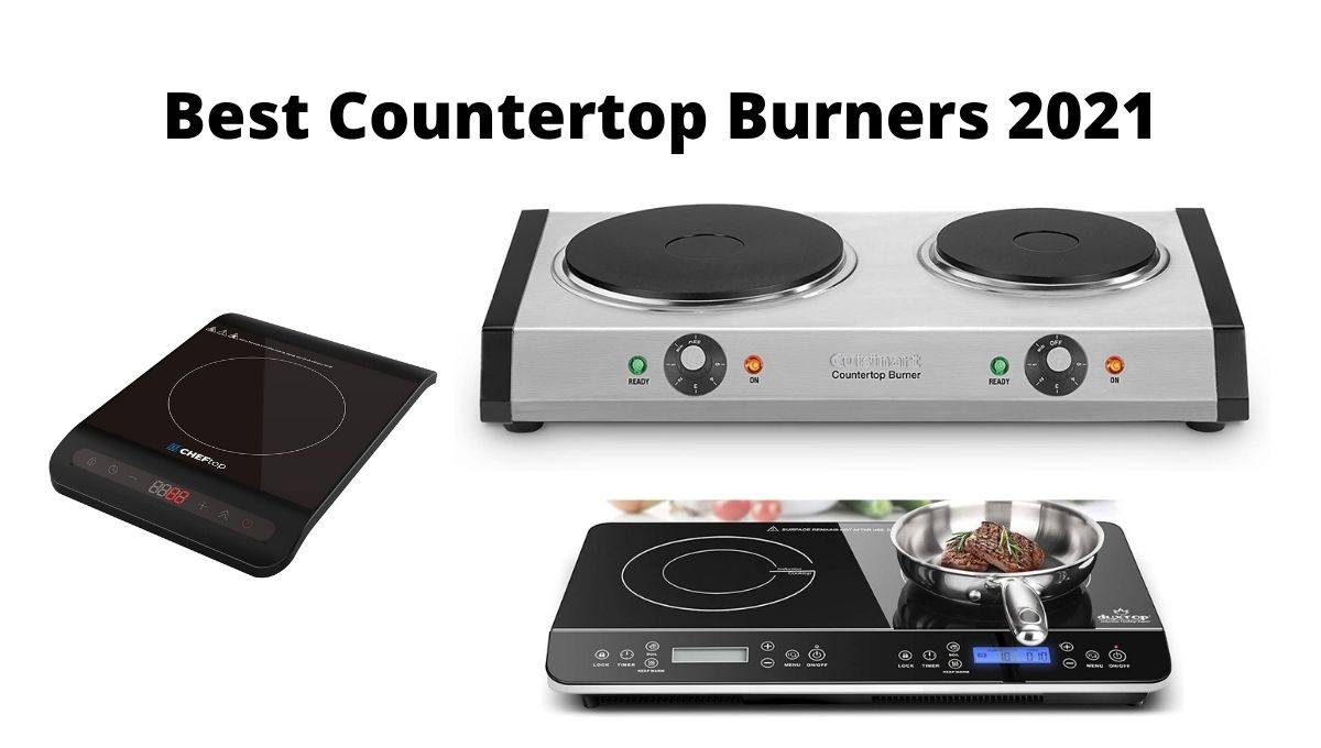 Best Countertop Burners 2021