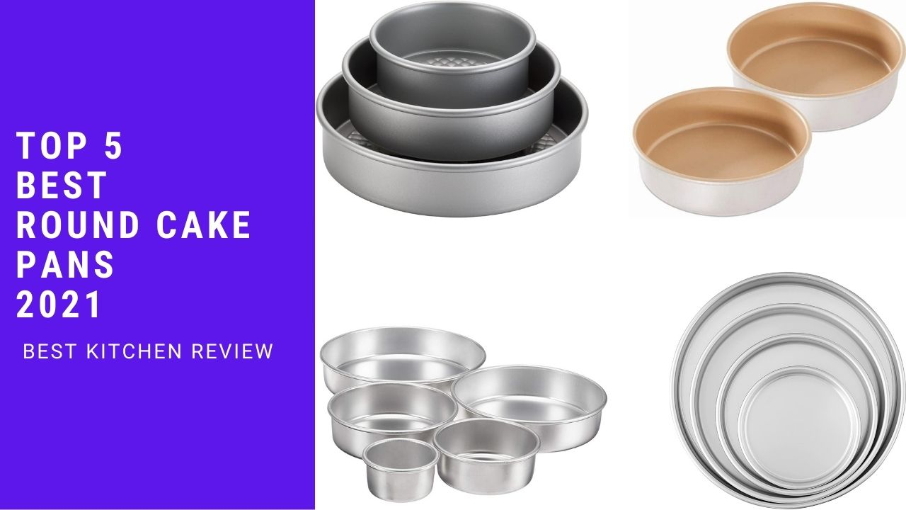 Top 5 Best Round Cake Pans 2021