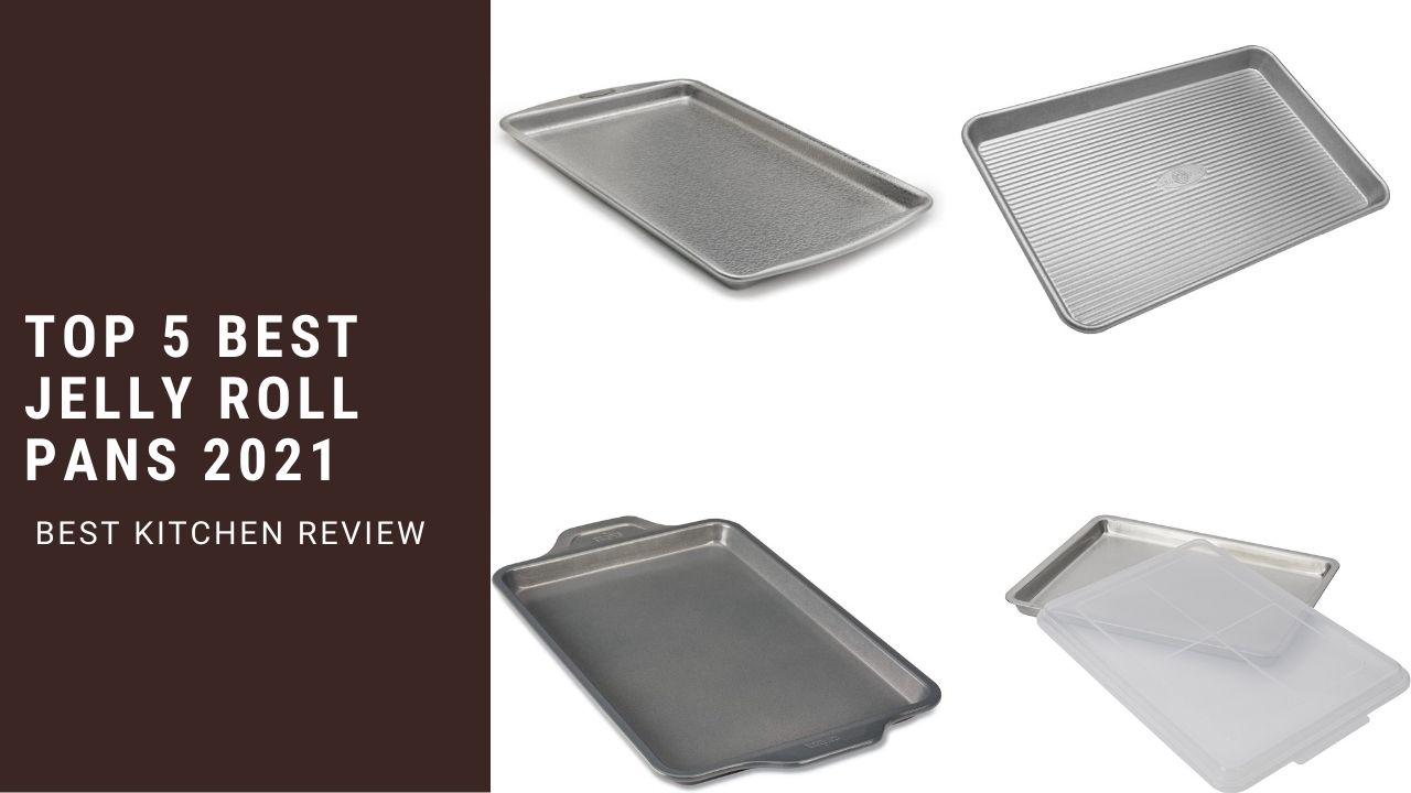 Top 5 Best Jelly Roll Pans 2021