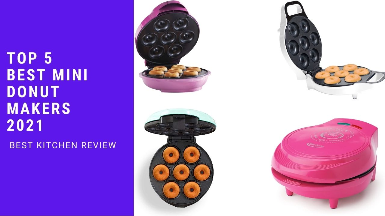 Top 5 Best Mini Donut Makers 2021