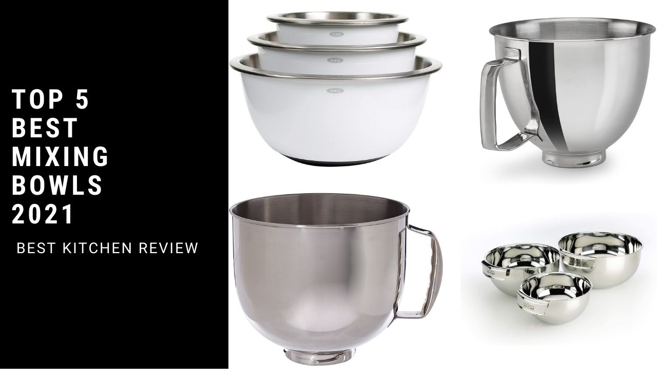Top 5 Best Mixing Bowls 2021