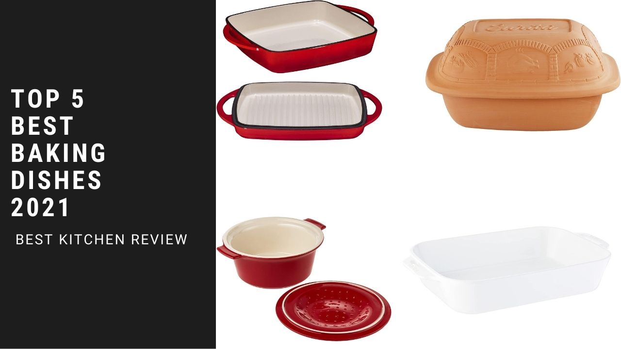 Top 5 Best Baking Dishes 2021