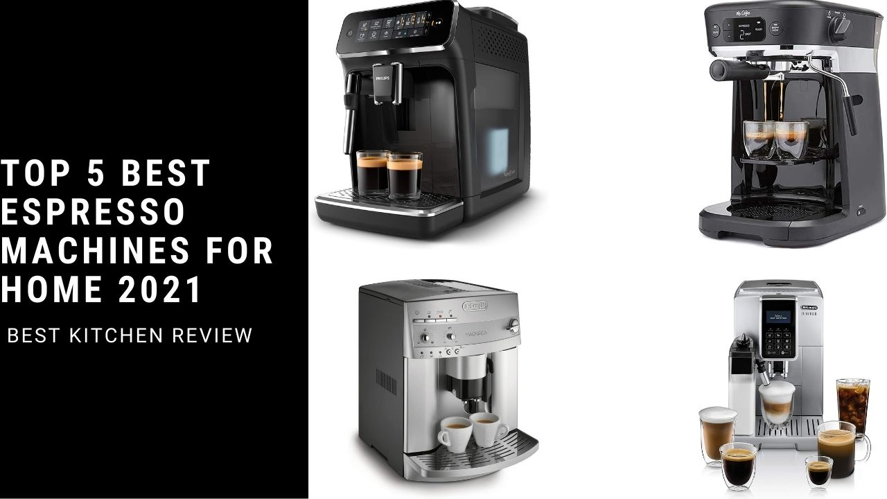 Top 5 Best Espresso Machines For Home 2021