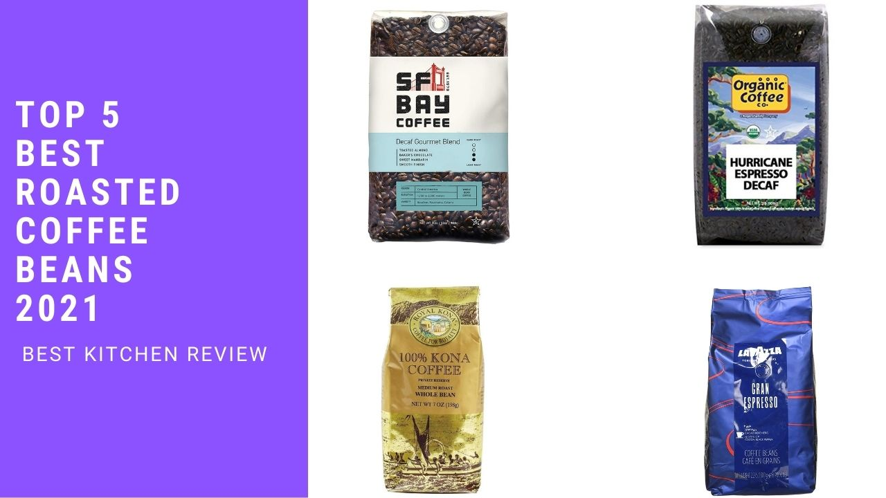Top 5 Best Roasted Coffee Beans 2021