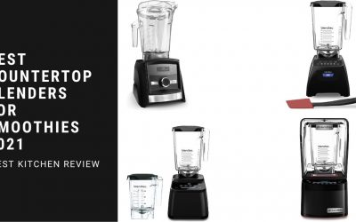 Best Countertop Blenders For Smoothies 2021